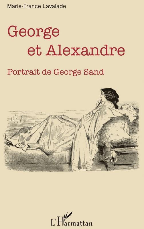 George et Alexandre. Portrait de George Sand